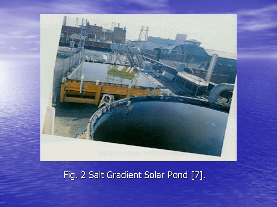 Fig. 2 Salt Gradient Solar Pond [7].